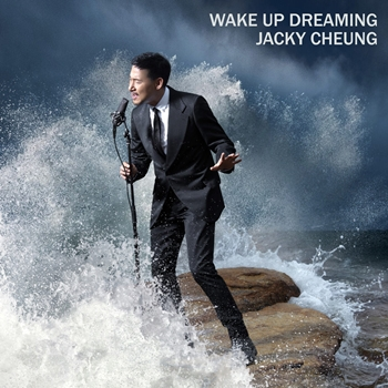 Jacky Cheung - Wake Up Dreaming