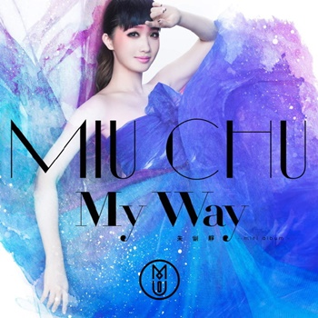 Miu Chu - My Way